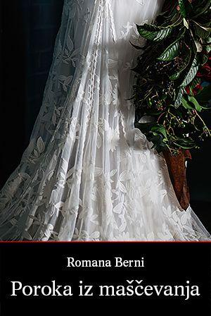 Romana Berni: Poroka iz maščevanja