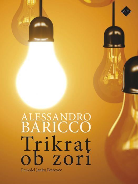 Alessandro Baricco: Trikrat ob zori