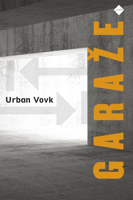 Urban Vovk: Garaže