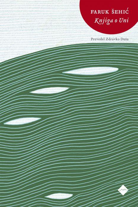 Faruk Šehić: Knjiga o Uni