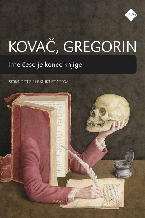 Miha Kovač, Rok Gregorin: Ime česa je konec knjige