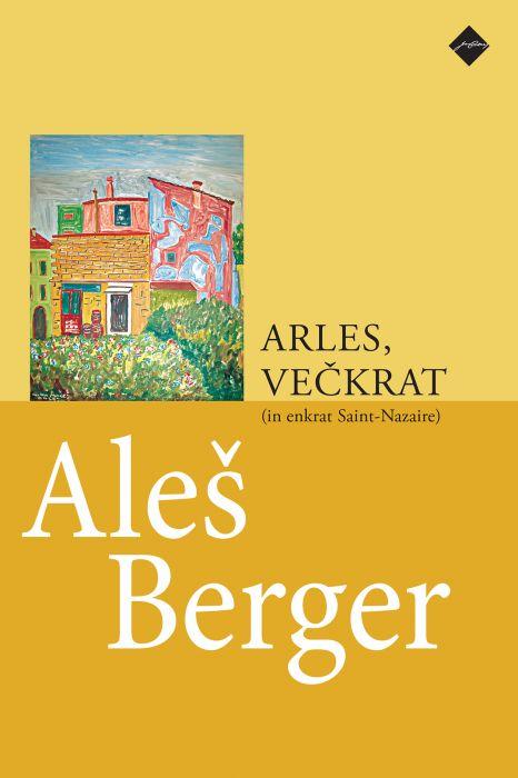 Aleš Berger: Arles, večkrat