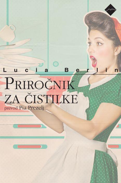 Lucia Berlin: Priročnik za čistilke