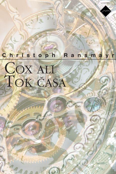 Christoph Ransmayr: Cox ali Tok časa