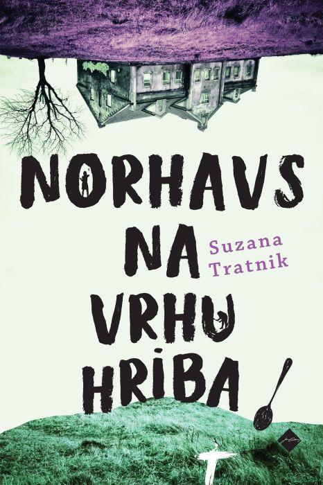 Suzana Tratnik: Norhavs na vrhu hriba