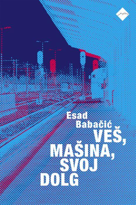 Esad Babačić: Veš, mašina, svoj dolg