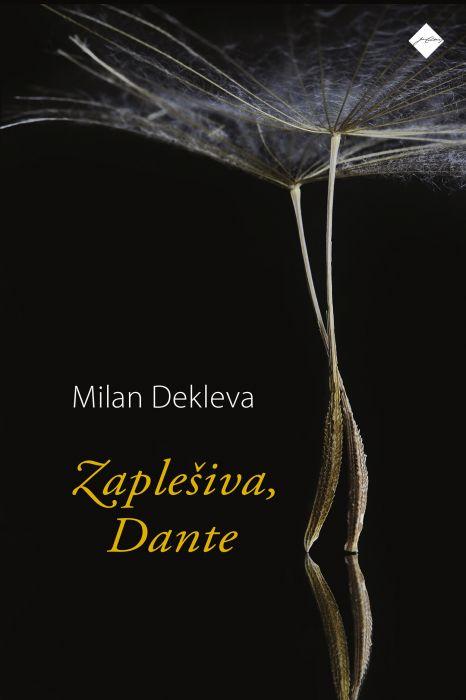 Milan Dekleva: Zaplešiva, Dante