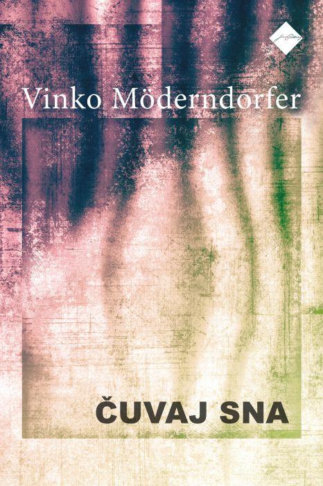 Vinko Möderndorfer: Čuvaj sna