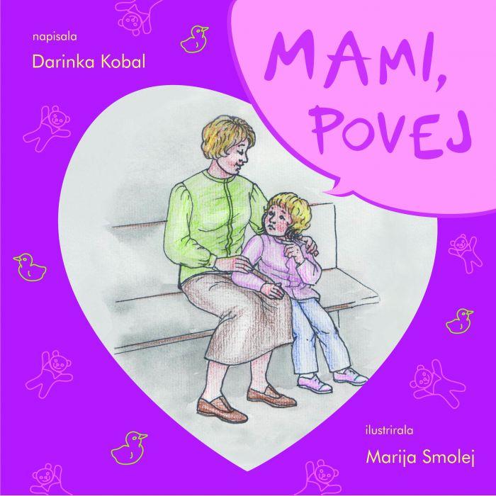 Darinka Kobal: Mami, povej