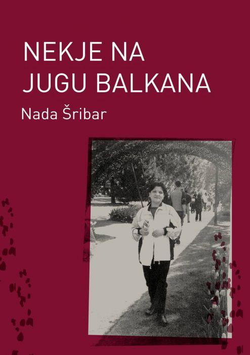 Nada Šribar: Nekje na jugu Balkana