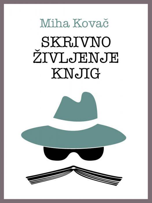 Miha Kovač: Skrivno življenje knjig