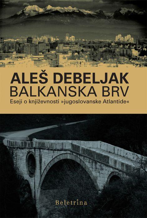Aleš Debeljak: Balkanska brv