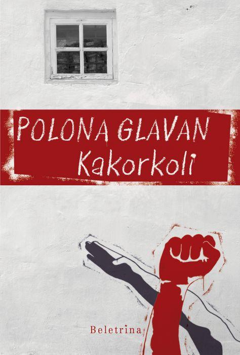Polona Glavan: Kakorkoli