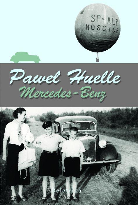 Paweł Huelle: Mercedes-Benz