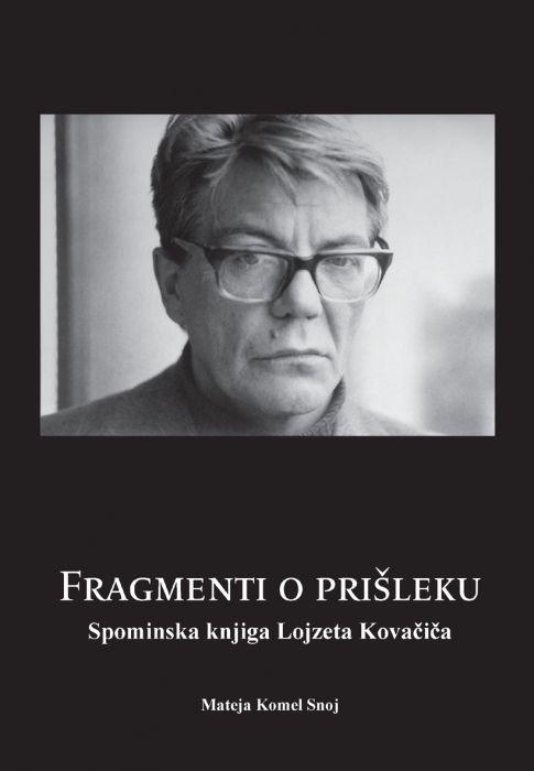 Lojze Kovačič, Mateja Komel Snoj: Fragmenti o prišleku