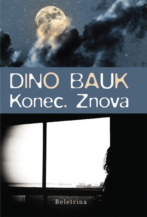 Dino Bauk: Konec. Znova