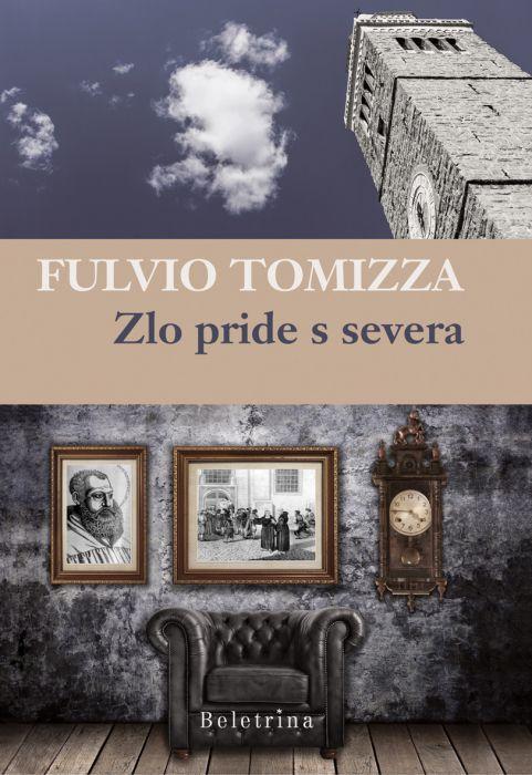 Fulvio Tomizza: Zlo pride s severa