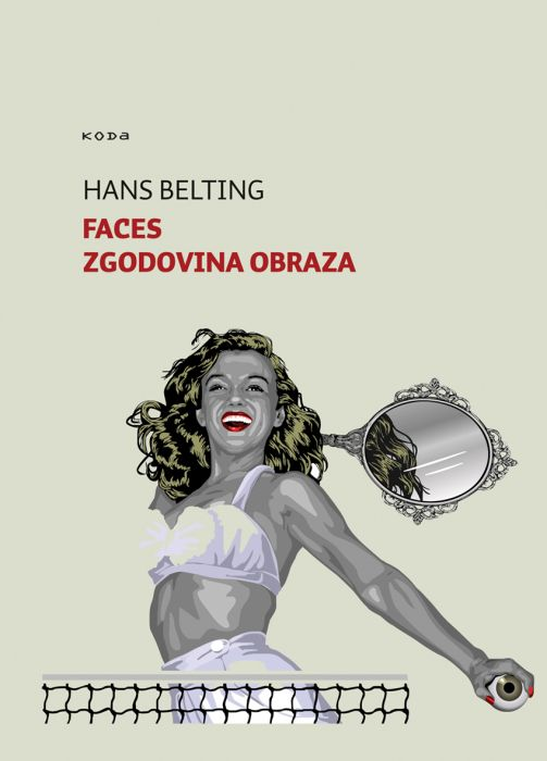 Hans Belting: Faces: Zgodovina obraza