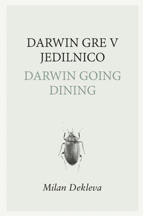 Milan Dekleva: Darwin gre v jedilnico / Darwin going dining