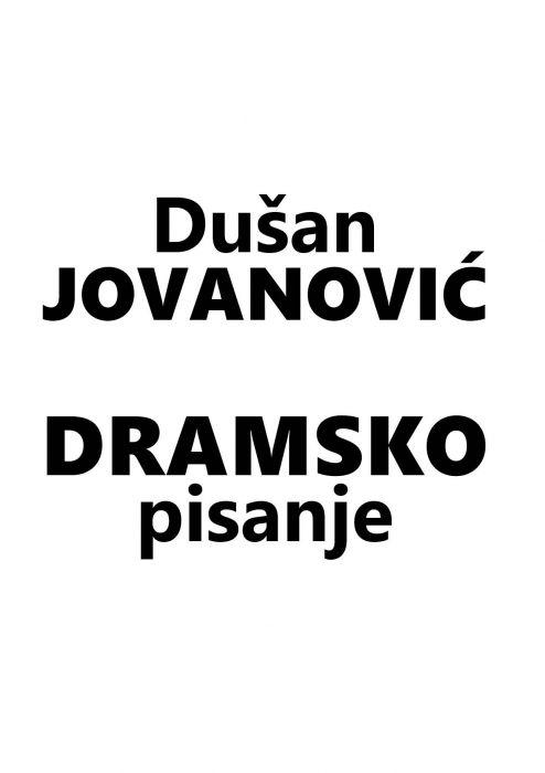 Dušan Jovanović: Dramsko pisanje