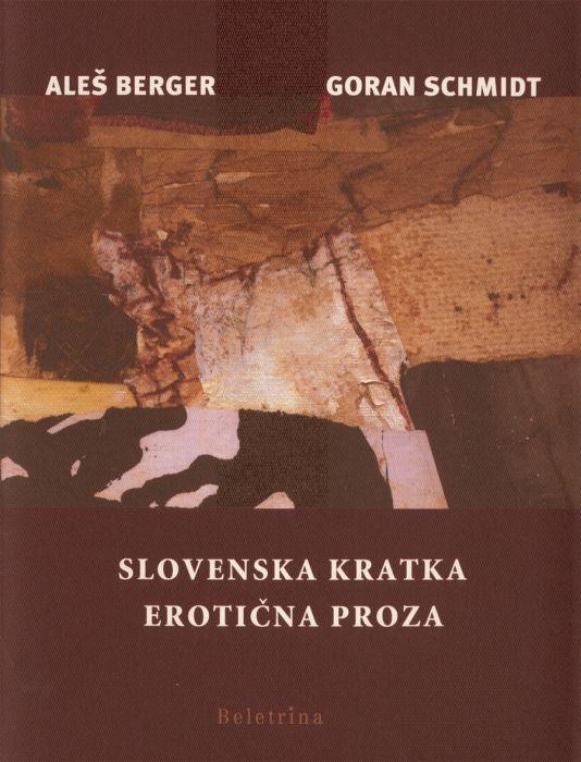 Izbrala in uredila Aleš Berger in Goran Schmidt: Slovenska kratka erotična proza