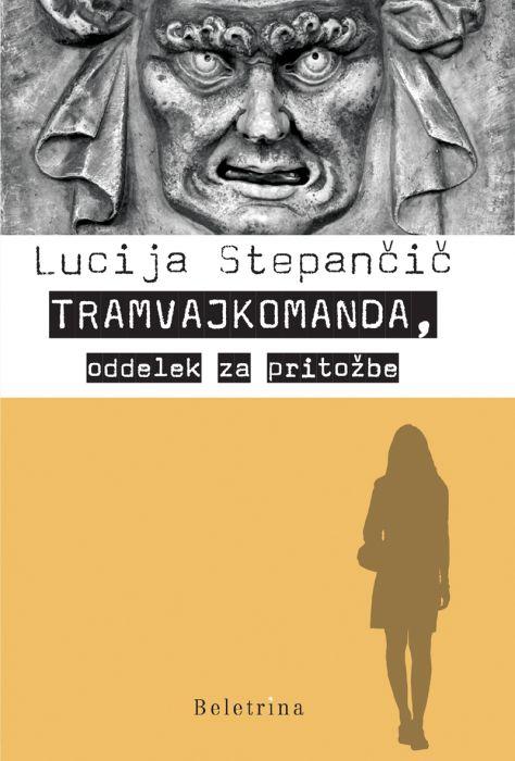 Lucija Stepančič: Tramvajkomanda, oddelek za pritožbe