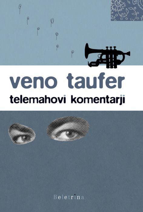 Veno Taufer: Telemahovi komentarji