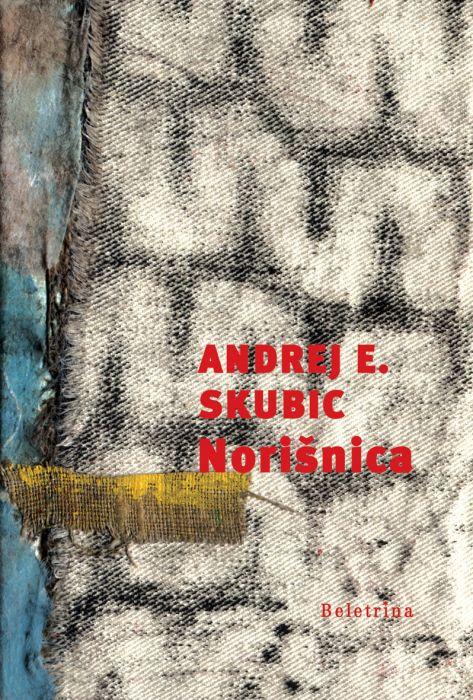 Andrej E. Skubic: Norišnica
