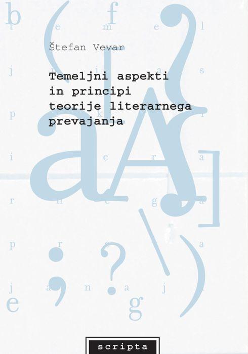 Štefan Vevar: Temeljni aspekti in principi teorije literarnega prevajanja
