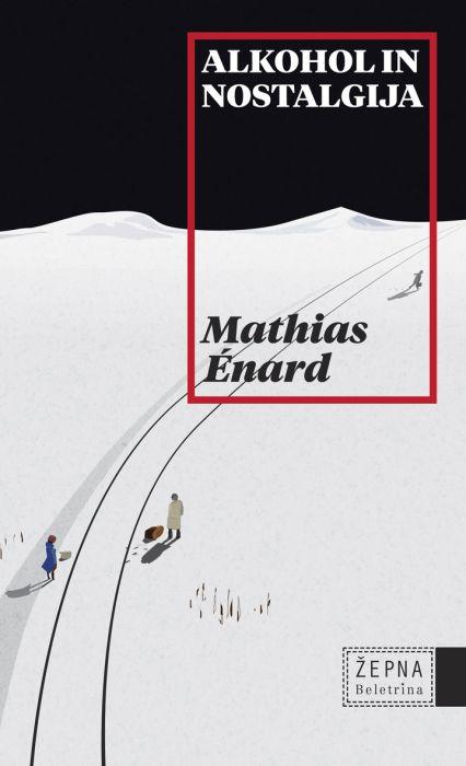 Mathias Énard: Alkohol in nostalgija