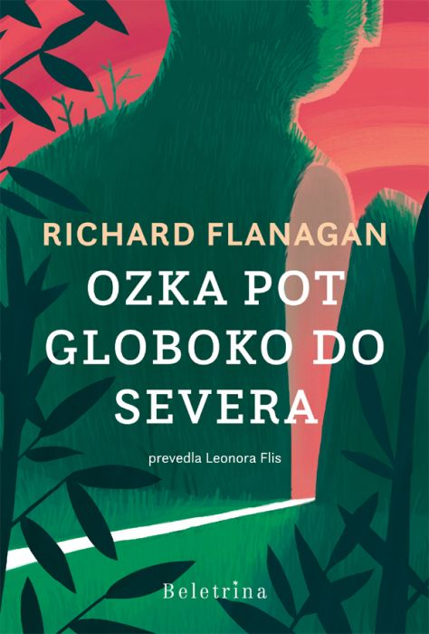 Richard Flanagan: Ozka pot globoko do severa