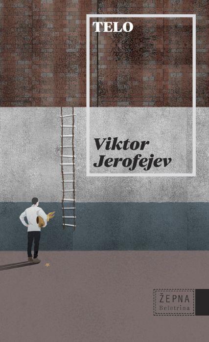 Viktor Jerofejev: Telo