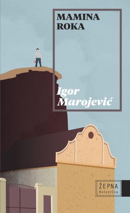 Igor Marojević: Mamina roka