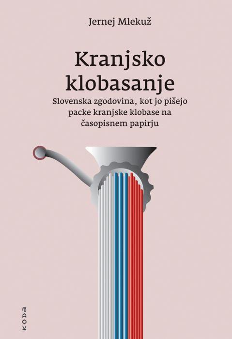 Jernej Mlekuž: Kranjsko klobasanje