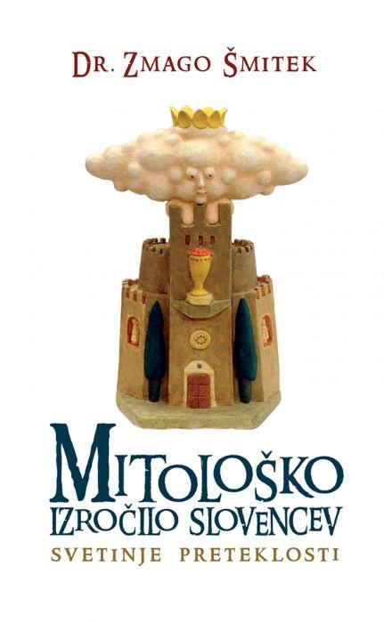 Zmago Šmitek: Mitološko izročilo Slovencev