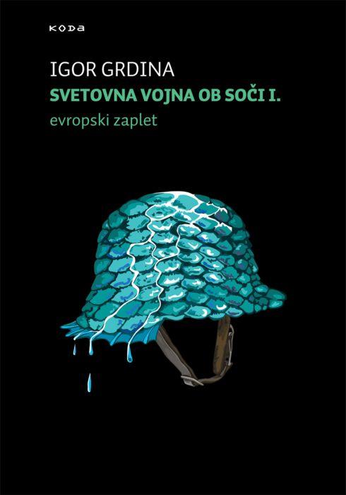 Igor Grdina: Svetovna vojna ob Soči 1.