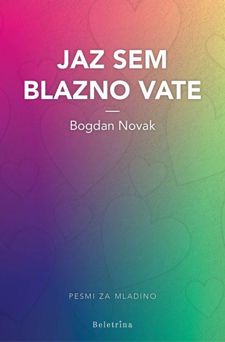 Bogdan Novak: Jaz sem blazno vate