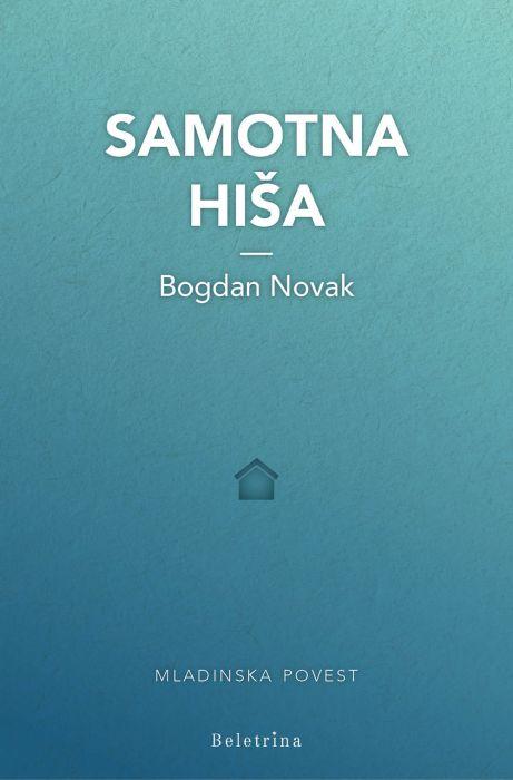 Bogdan Novak: Samotna hiša