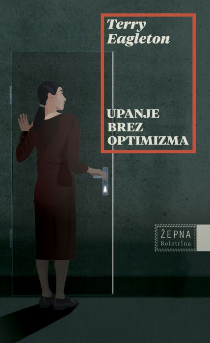 Terry Eagleton: Upanje brez optimizma