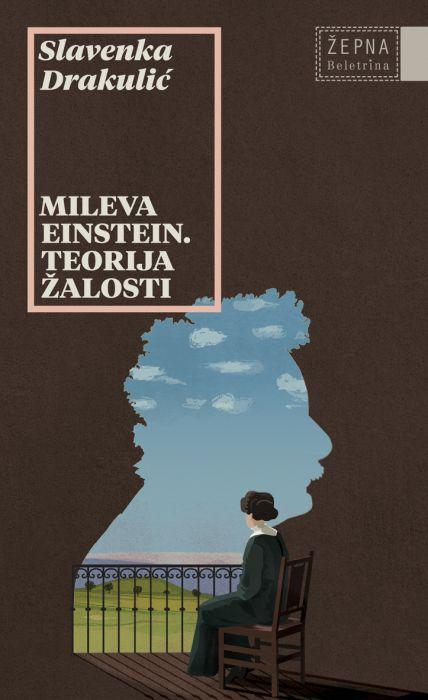 Slavenka Drakulić: Mileva Einstein, teorija žalosti