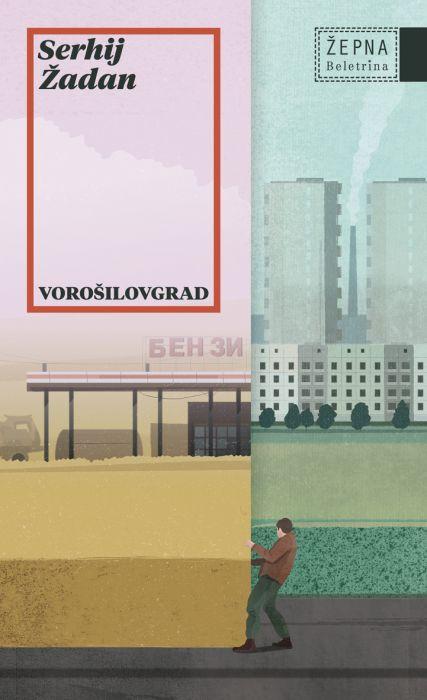 Serhij Žadan: Vorošilovgrad
