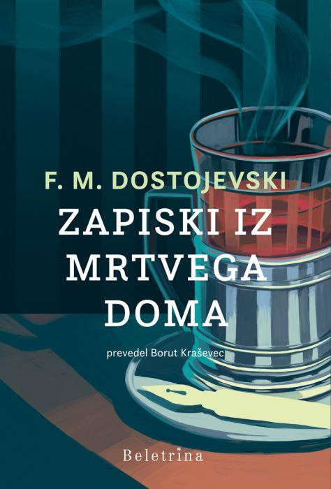 Fjodor Mihajlovič Dostojevski: Zapiski iz mrtvega doma