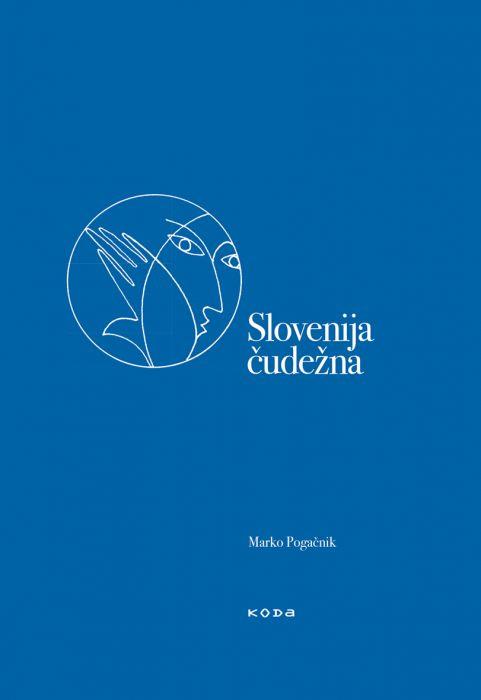 Marko Pogačnik: Slovenija čudežna