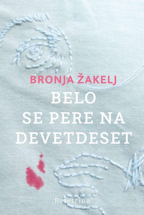 Bronja Žakelj: Belo se pere na devetdeset