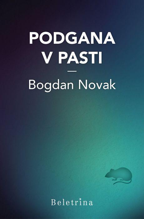 Bogdan Novak: Podgana v pasti