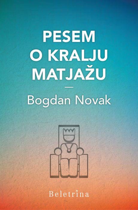 Bogdan Novak: Pesem o kralju Matjažu