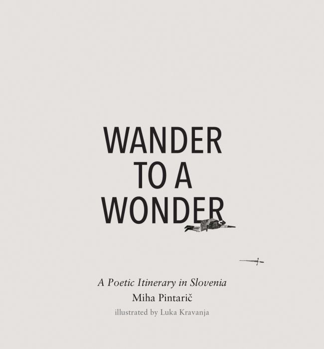 Miha Pintarič: Slovenia: Wander to a Wonder
