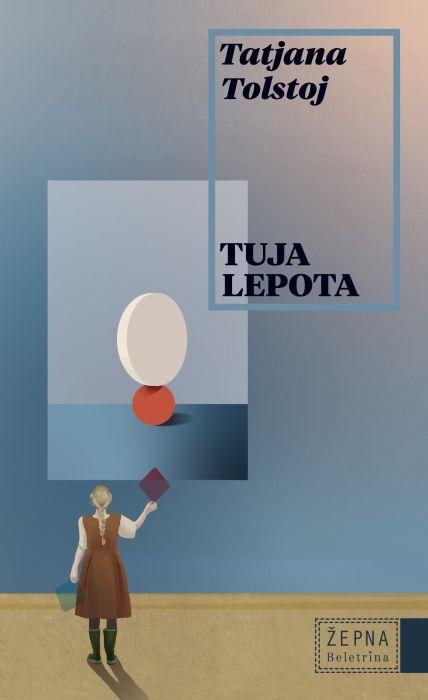 Tatjana Tolstoj: Tuja lepota