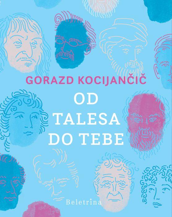 Gorazd Kocijančič: Od Talesa do tebe