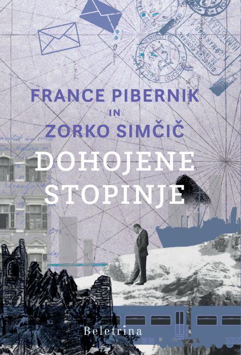 France Pibernik in Zorko Simčič: Dohojene stopinje